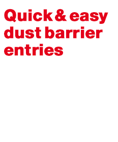 Quick and easy dust barrier entries